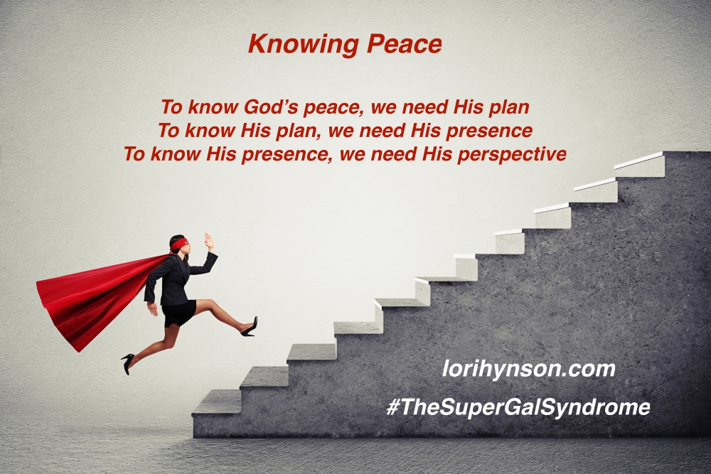 Knowing peace; the SuperGal Syndrome; Lori Hynson; SuperGal vs GOD